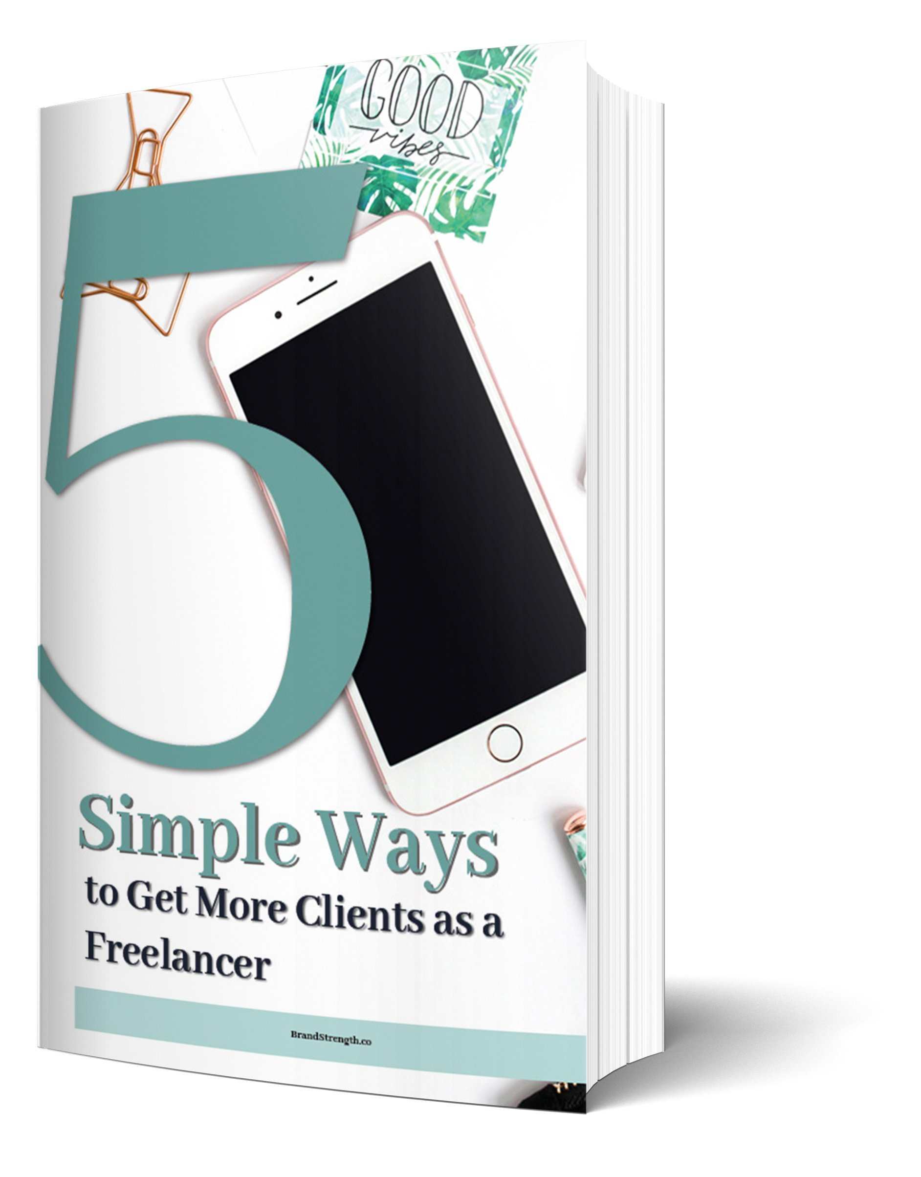 Cover of 5 Simple Ways to Get More Clients as a Freelancer